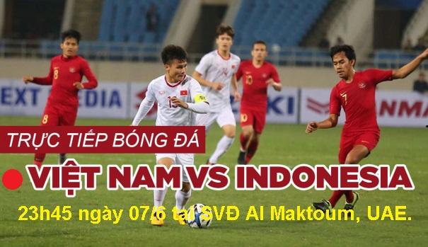 Xem, trực tiếp Việt Nam vs Indonesia, ở đâu? Việt Nam vs Indonesia VTV6